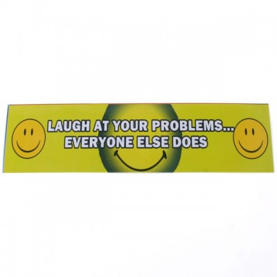 Bumper Sticker - LAUGH AT YOUR PROBLEMS