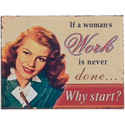 If A Woman's Work Is Never Done Magnet